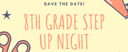 Save the date for 8th Grade Step Up Night @ PHS in January!