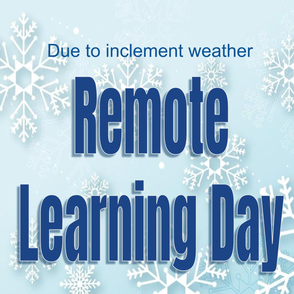 Remote Learning on 2/16/21 Due to Weather