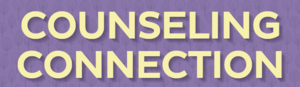 Check Out NEW Counseling Connection